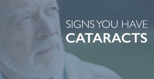 Signs You Have Cataracts