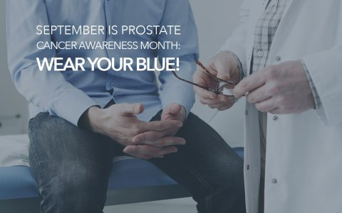 September is Prostate Cancer Awareness Month: Wear Your Blue!